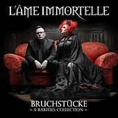 Bruchstücke - A Rarities Collection by L'Âme Immortelle