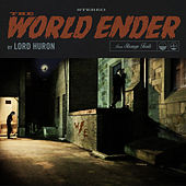 The World Ender van Lord Huron