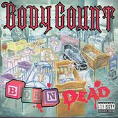 Born Dead by Body Count