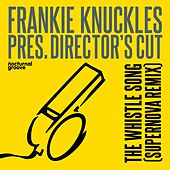 The Whistle Song (Supernova Remix) by Frankie Knuckles