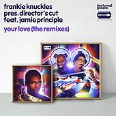 Your Love (The Remixes) by Frankie Knuckles