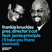 I'll Take You There (Remixes) by Frankie Knuckles