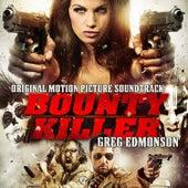 Bounty Killer (Original Motion Picture Soundtrack) by Greg Edmonson