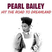 Hit the Road to Dreamland de Pearl Bailey