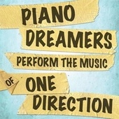Piano Dreamers Perform The Music of One Direction de Piano Dreamers
