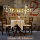 Dinner for Two Piano by Piano Dreamers