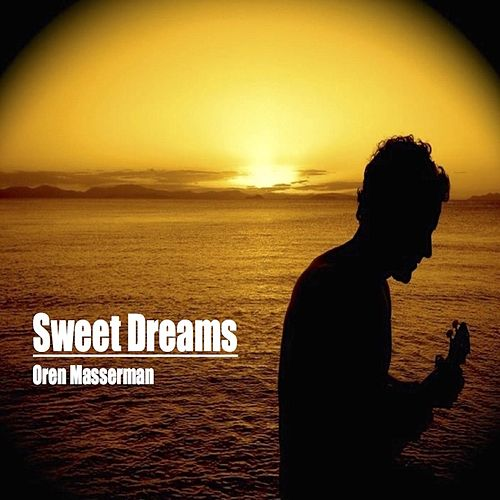 Sweet Dreams by Oren Masserman