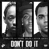 Don't Do It (feat. Young Dolph & Kevin Gates) - Single de Starlito