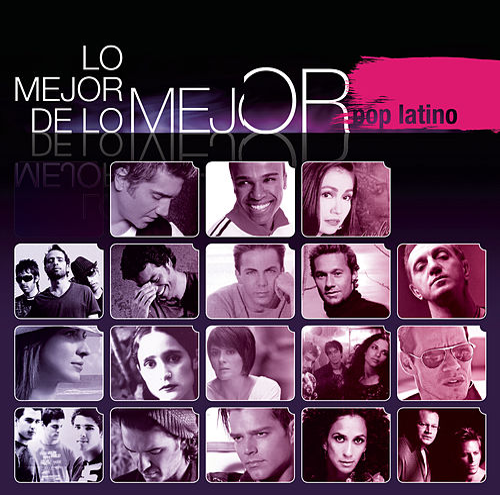 Lo Mejor de Lo Mejor - Pop Latino by Various Artists