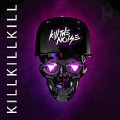 Kill Kill Kill EP von Kill The Noise