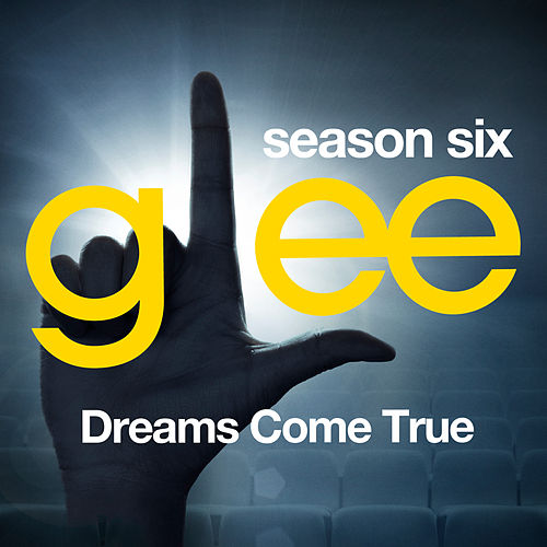 Glee: The Music, Dreams Come True by Glee Cast