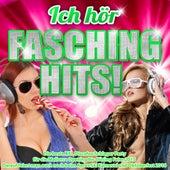 Ich hör Fasching Hits! – Die beste XXL Discofox Schlager Party für die Mallorca Opening bis Closing Feier 2015 (Darauf feiert man auch noch beim Apres Ski Karneval und Oktoberfest 2016) de Various Artists