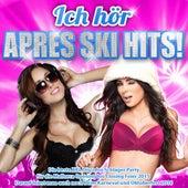 Ich hör Apres Ski Hits! – Die beste XXL Discofox Schlager Party für die Mallorca Opening bis Closing Feier 2015 (Darauf feiert man auch noch beim Karneval und Oktoberfest 2016) de Various Artists