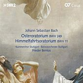Bach: Oster-Oratorium, BWV 249 & Himmelfahrtsoratorium, BWV 11 (Oratorios for Easter & Ascension Day) von Various Artists