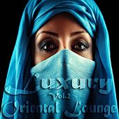 Luxury Oriental Lounge, Vol. 2 (Exotic and Secret Chill out Deluxe) by Various Artists