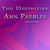 The Definitive Ann Peebles Collection di Ann Peebles