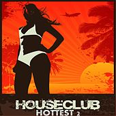 House Club Hottest, Vol. 2 (Wir Rocken Die Clubs, Boom) by Various Artists