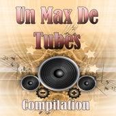 Un max de tubes (Compilation) von Various Artists