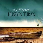 Leyla Nefesi by Hüseyin  Turan