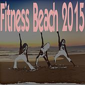 Fitness Beach 2015 by Various Artists