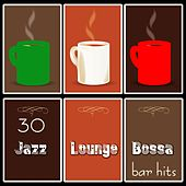 30 Jazz Lounge Bossa Bar Hits de Various Artists