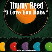I Love You Baby de Jimmy Reed