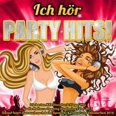 Ich hör Party Hits! – Die beste XXL Discofox Schlager Party für die Mallorca Opening bis Closing Feier 2015 (Darauf feiert man auch noch beim Apres Ski Karneval und Oktoberfest 2016) von Various Artists