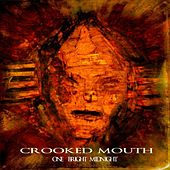 One Bright Midnight fra Crooked Mouth