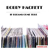 If Dreams Come True by Bobby Hackett