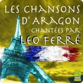 Les Chansons D' Aragon Chante'es Par Leo Ferre' de Leo Ferre