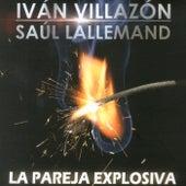 La Pareja Explosiva de Iván Villazón & Saúl Lallemand