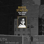 Your Good Fortune by Mavis Staples