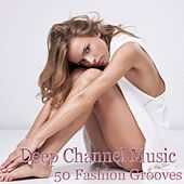Deep Channel Music (50 Fashion Grooves Extreme Deep House) de Various Artists