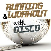 Running and Workout with Disco by Various Artists