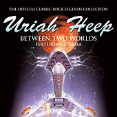 Between Two Worlds by Uriah Heep