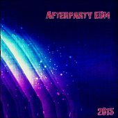 Afterparty EDM 2015 (87 Songs the Real House Electro Progressive Future Dance Hits) by Various Artists