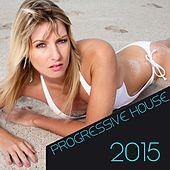Progressive House 2015 de Various Artists