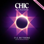 I'll Be There by CHIC