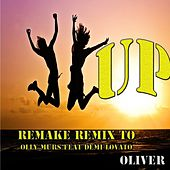 Up (Remake Remix to Olly Murs, Demi Lovato) by Oliver