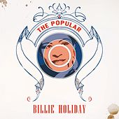 The Popular Billie Holiday by Billie Holiday