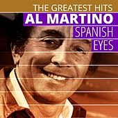THE GREATEST HITS: Al Martino - Spanish Eyes by Various Artists