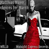 Matthias Mayer Choices For March - EP by Various Artists