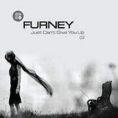 Just Can't Give You Up - Single de Furney