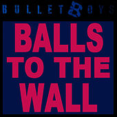 Balls To The Wall by Bulletboys