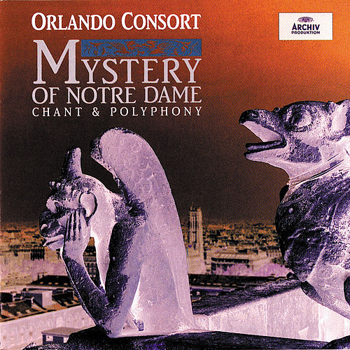 Mystery Of Notre Dame by The Orlando Consort