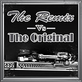The Remix Vs. The Original by Various Artists