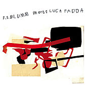 F.S. Blumm Meets Luca Fadda by Luca Fadda