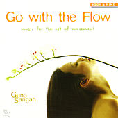 Go with the Flow: Music for the Art of Movement by Guna Sangah