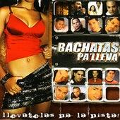 Bachatas Pa' Lleva' by Various Artists