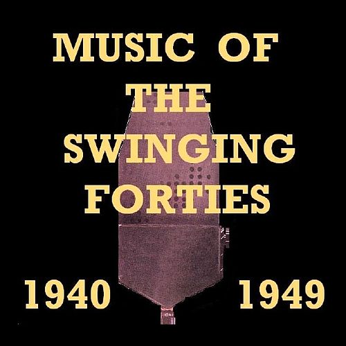 Music Of The Swinging Forties by Various Artists